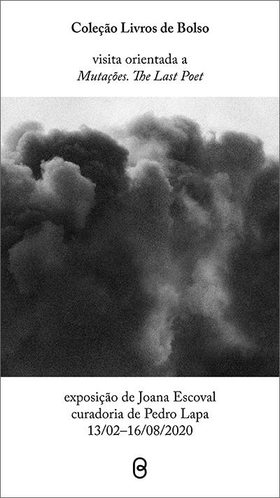 PDF - Coleção Livros de Bolso – Visita orientada por Joana Escoval e Pedro Lapa à exposição Mutações. The Last Poet.