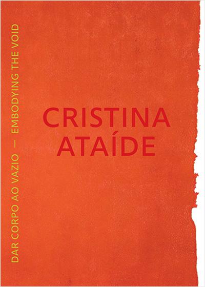 Cristina Ataíde. Dar corpo ao vazio