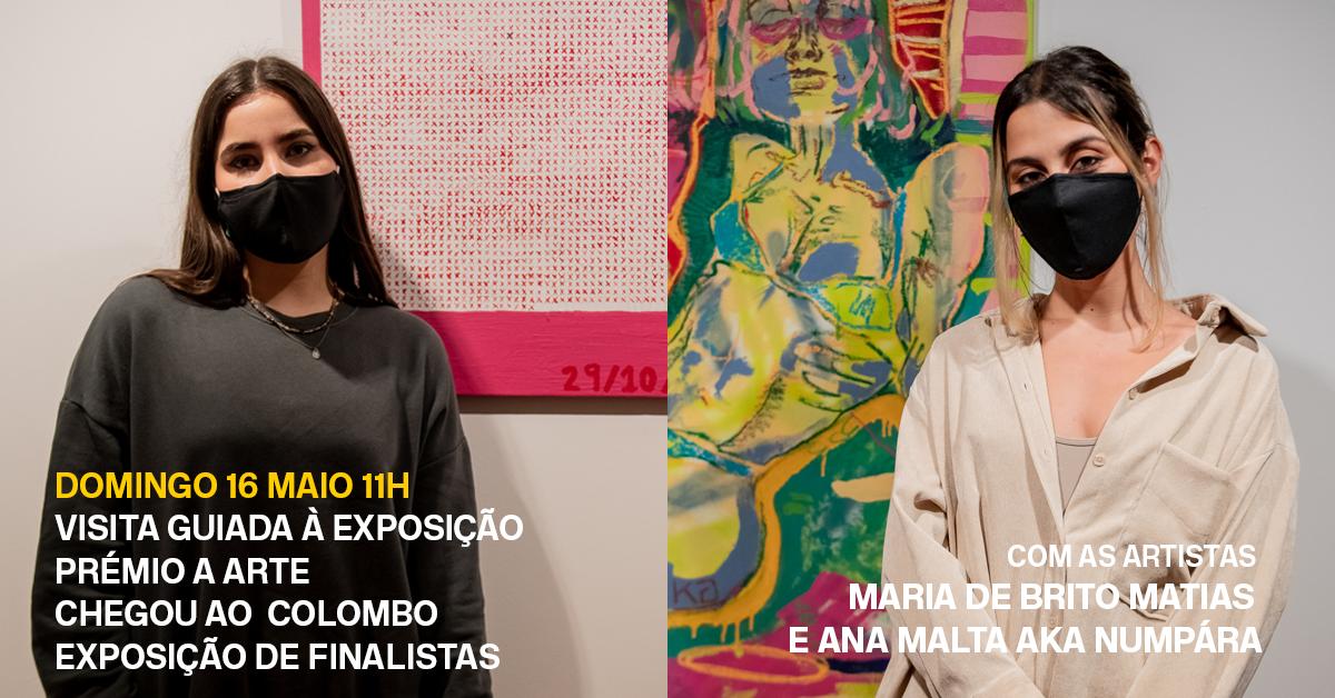 visitas guiadas à exposição «Prémio A Arte Chegou ao Colombo» 16 de maio: Maria de Brito Matias e Ana Malta Aka NUMPÁRA