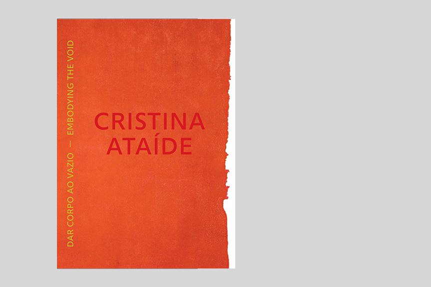 Cristina Ataíde. Dar corpo ao vazio | Catálogo digital