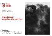 Convite   Inauguração: Joana Escoval, Mutações. The Last Poet